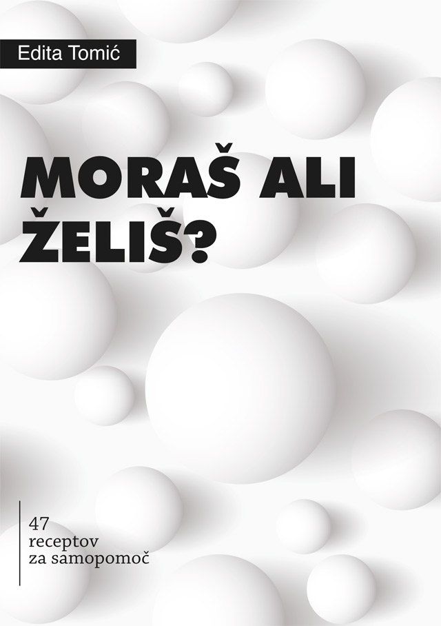 """Predstavitev knjige """"MORAŠ ALI ŽELIŠ"""" z avtorico Edito Tomić"""